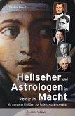 Hellseher und Astrologen im Dienste der Macht (eBook, ePUB)