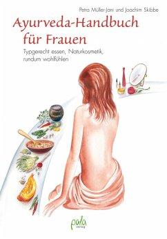Ayurveda-Handbuch für Frauen (eBook, PDF) - Müller-Jani, Petra; Skibbe, Joachim