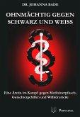 Ohnmächtig gegen Schwarz und Weiß (eBook, PDF)