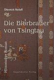Die Bierbrauer von Tsingtau. Historischer Roman (eBook, ePUB)