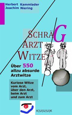 Schräg-Arzt-Witze (eBook, ePUB) - Niering, Joachim; Kammlader, Herbert