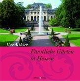 Fürstliche Gärten in Hessen (eBook, PDF)