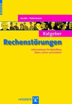 Ratgeber Rechenstörungen. Informationen für Betroffene, Eltern, Lehrer und Erzieher (eBook, PDF) - Jacobs, Claus; Petermann, Franz