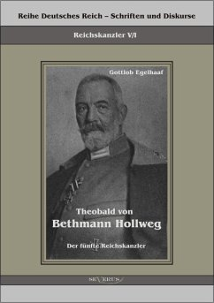 Theobald von Bethmann Hollweg der fünfte Reichskanzler (eBook, PDF) - Egelhaaf, Gottlob