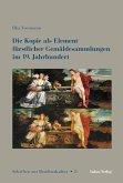 Die Kopie als Element fürstlicher Gemäldesammlungen im 19. Jahrhundert (eBook, PDF)