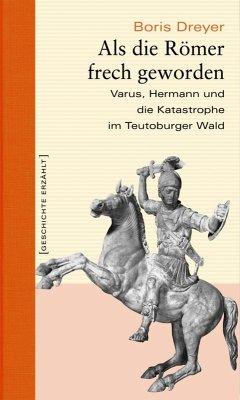 Als die Römer frech geworden (eBook, ePUB) - Dreyer, Boris