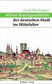 Kleine Kunstgeschichte der deutschen Stadt im Mittelalter (eBook, PDF)