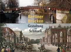 Berliner Brücken (eBook, PDF) - Desczyk, Dieter; Thiemann, Eckhard