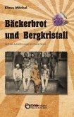 Bäckerbrot und Bergkristall (eBook, ePUB)
