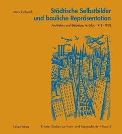 Städtische Selbstbilder und bauliche Repräsentation (eBook, PDF) - Escherich, Mark
