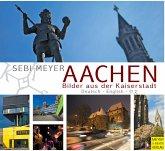 Aachen - Bilder aus der Kaiserstadt (eBook, PDF)