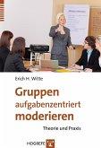 Gruppen aufgabenzentriert moderieren (eBook, PDF)
