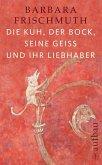 Die Kuh, der Bock, seine Geiß und ihr Liebhaber (eBook, ePUB)