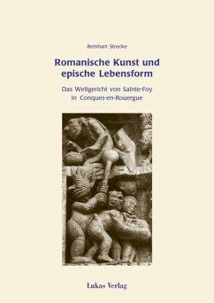 Romanische Kunst und epische Lebensform (eBook, PDF) - Strecke, Reinhart
