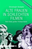Alte Frauen in schlechten Filmen (eBook, ePUB)