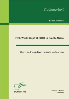 FIFA World CupTM 2010 in South Africa: Short- and long-term impacts on tourism (eBook, PDF) - Andrews, Katrin