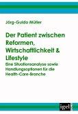 Der Patient zwischen Reformen, Wirtschaftlichkeit & Lifestyle (eBook, PDF)