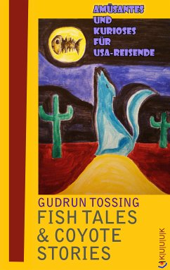 Fish Tales & Coyote Stories (eBook, ePUB) - Tossing, Gudrun