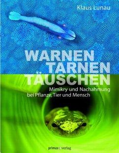 Warnen, Tarnen, Täuschen (eBook, PDF) - Lunau, Klaus
