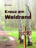 Kreuz am Waldrand (eBook, ePUB)