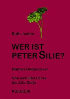 Wer ist Peter Silie? (eBook, ePUB) - Justen, Ruth