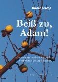 Beiß zu, Adam! Geheimnisse rund um den Apfel. Vom Mythos des Apfelbaumes (eBook, ePUB)