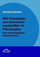 MIG-Schweißen von Aluminiumwerkstoffen im Fahrzeugbau (eBook, PDF) - Brückner, Christian