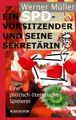 Ein SPD-Vorsitzender und seine Sekretärin (eBook, ePUB) - Müller, Werner