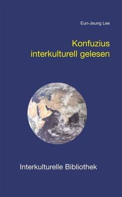 Konfuzius interkulturell gelesen (eBook, PDF)