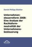Unternehmenssteuerreform 2008: Die Rechtsformneutralität der Unternehmensbesteuerung (eBook, PDF)