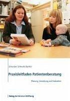 Praxisleitfaden Patientenberatung (eBook, ePUB) - Schmidt-Kaehler, Sebastian
