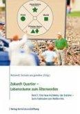 Zukunft Quartier - Lebensräume zum Älterwerden, Band 2 (eBook, ePUB)