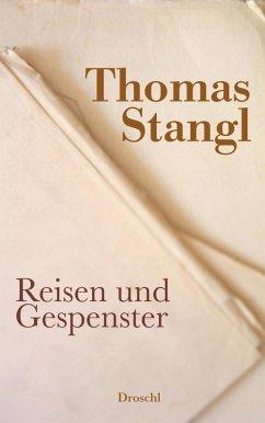 Reisen und Gespenster (eBook, ePUB) - Stangl, Thomas