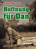 Hoffnung für Dan (eBook, ePUB)