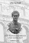 Domitian. Der römische Kaiser und seine Zeit (eBook, PDF)