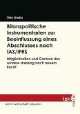 Bilanzpolitische Instrumentarien zur Beeinflussung eines Abschlusses nach IAS /IFRS (eBook, PDF)