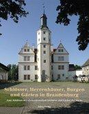 Schlösser, Herrenhäuser, Burgen und Gärten in Brandenburg (eBook, PDF)