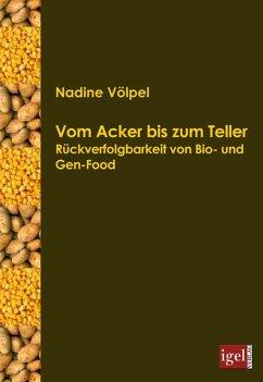 Vom Acker bis zum Teller (eBook, PDF) - Völpel, Nadine