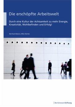 Die erschöpfte Arbeitswelt (eBook, ePUB) - Badura, Bernhard; Steinke, Mika