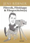 Filmvolk, Filmklappe & Filmgeschichte(n) (eBook, ePUB)
