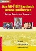 Das Au-Pair Handbuch: Europa und Übersee - Aupairs, Gastfamilien, Agenturen (eBook, PDF)
