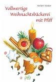 Vollwertige Weihnachtsbäckerei mit Pfiff (eBook, PDF)