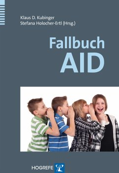Fallbuch AID (eBook, PDF) - Holocher-Ertl, Stefana; Kubinger, Klaus D.