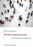 Wie Politik von Bürgern lernen kann (eBook, PDF)