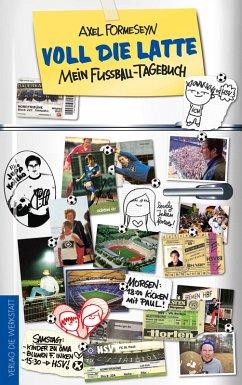 Voll die Latte (eBook, ePUB) - Formeseyn, Axel