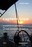 captain hope - ein geheimnis zum glücklichsein oder vom wesen der unbezahlbaren geschenke (eBook, PDF)