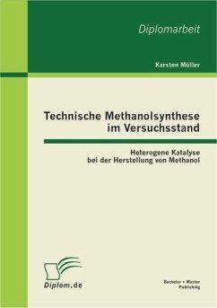 Technische Methanolsynthese im Versuchsstand: Heterogene Katalyse bei der Herstellung von Methanol (eBook, PDF) - Müller, Karsten