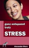 Ganz entspannt trotz Stress (eBook, ePUB)