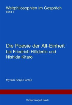Die Poesie der All-Einheit bei Friedrich Hölderlin und Nishida Kitaro (eBook, PDF) - Hantke, Myriam-Sonja