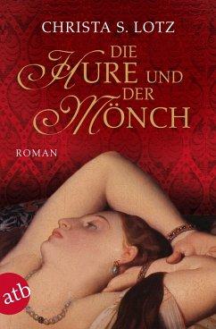 Die Hure und der Mönch (eBook, ePUB)